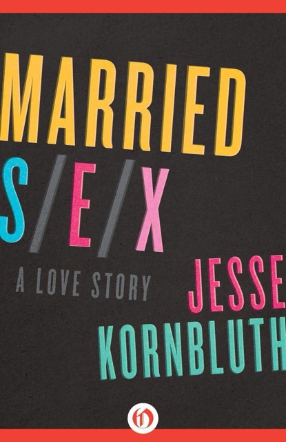 Married Sex Jesse Kornbluth